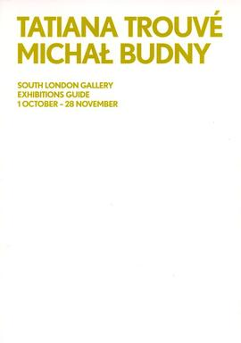 Tatiana Trouvé / Michal Budny: exhibition guides, front cover